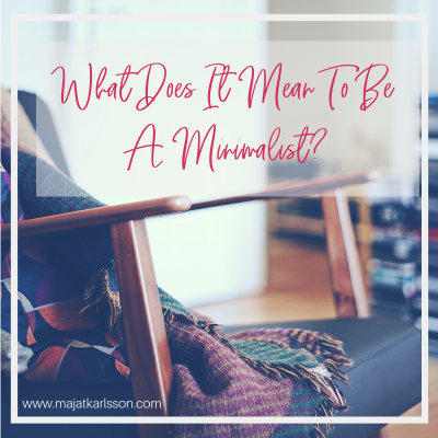 What Does It Mean to Be A Minimalist?
