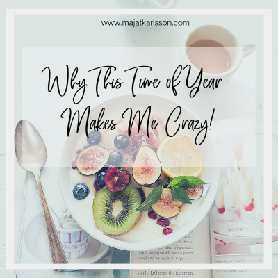 Why This Time of Year (January) Makes Me Crazy!
