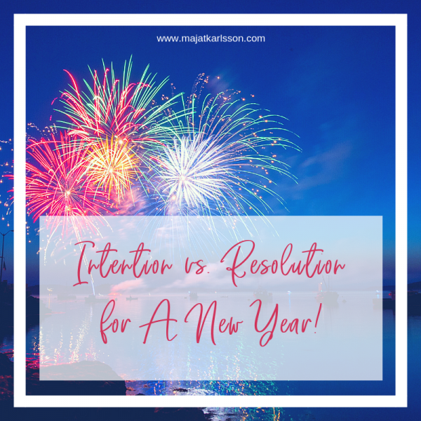 Why setting an intention works better than a resolution!