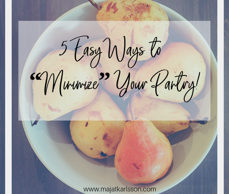 """5 Easy Ways to """"Minimize"""" Your Pantry"""
