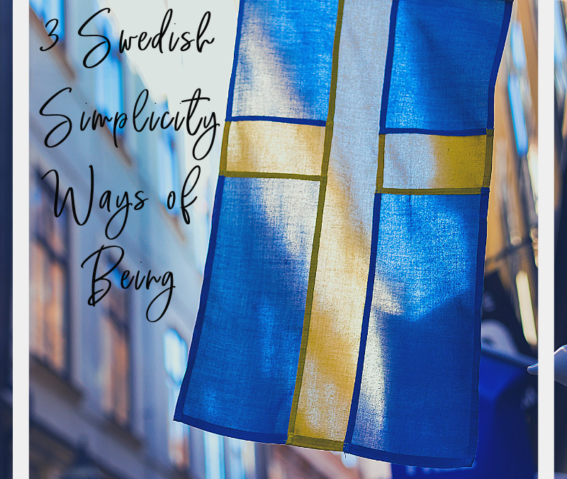 3 Swedish Simplicity Ways of Being