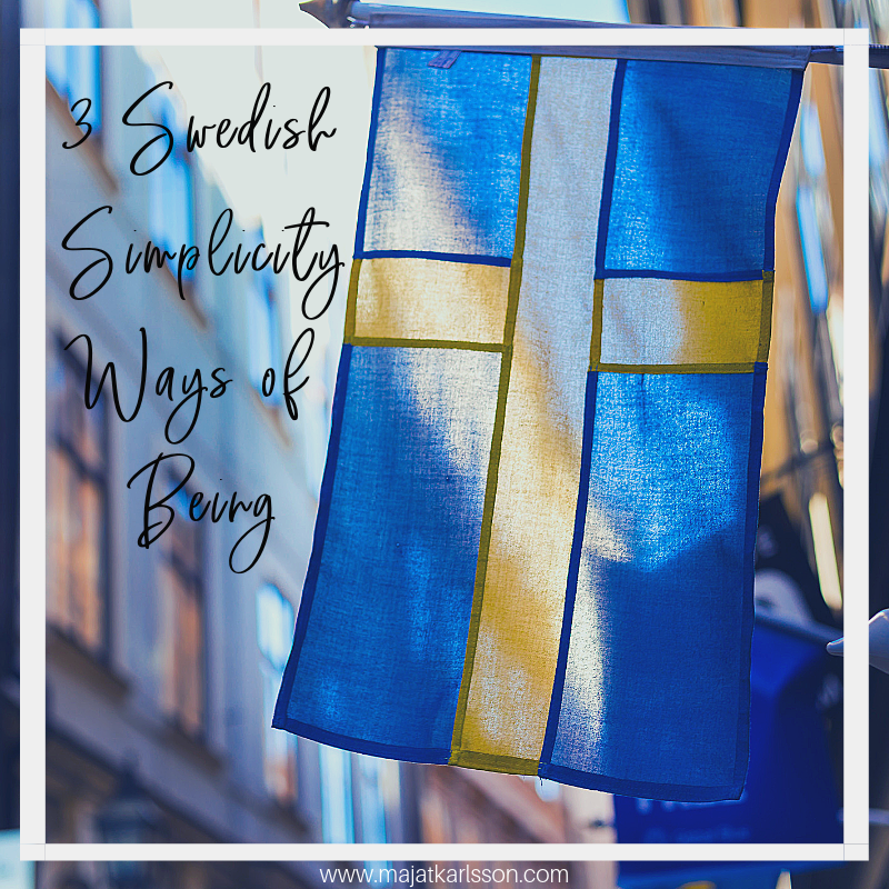 3 Swedish Simplicity Ways of Being