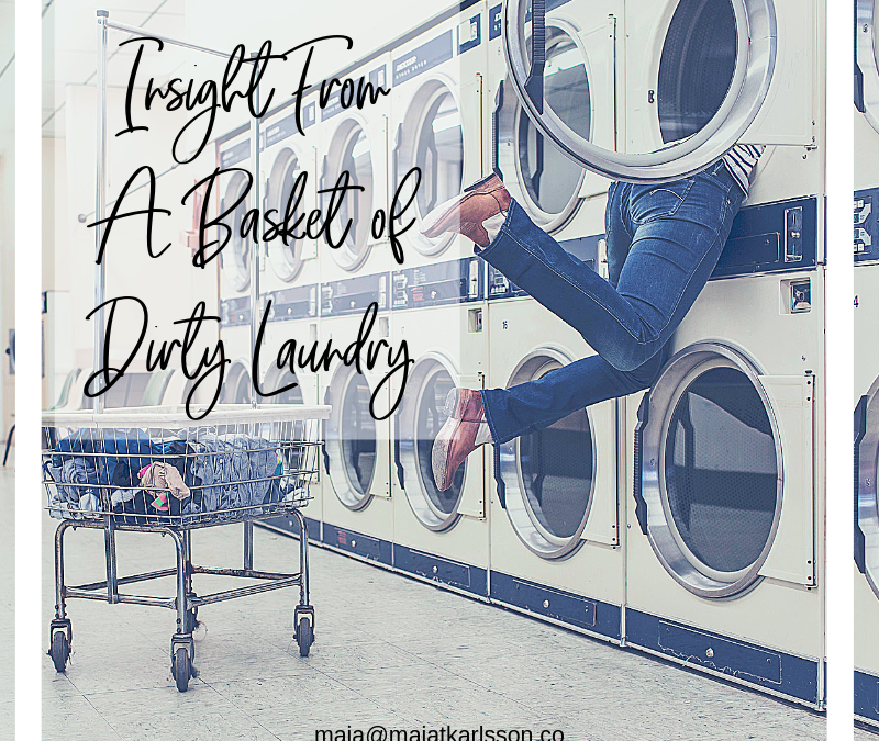Insight From A Basket of Dirty Laundry? Really?