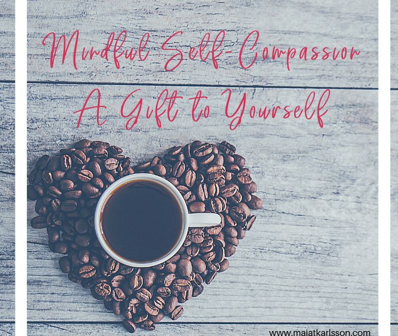 Mindful Self-Compassion – A Gift to Yourself